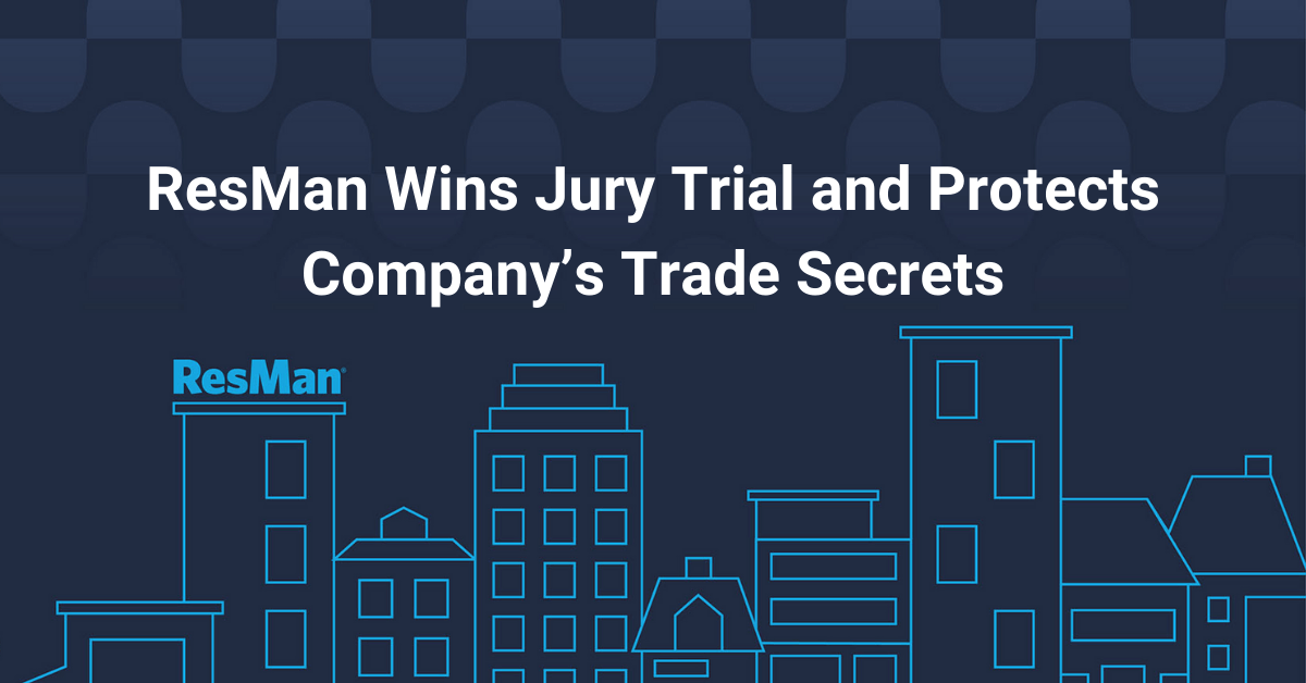 ResMan Wins Jury Trial and Protects Company's Trade Secrets