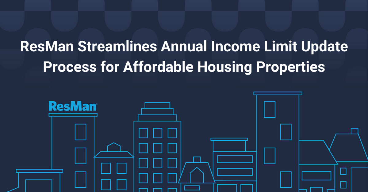 ResMan Streamlines Annual Income Limit Update Process for Affordable Housing Properties