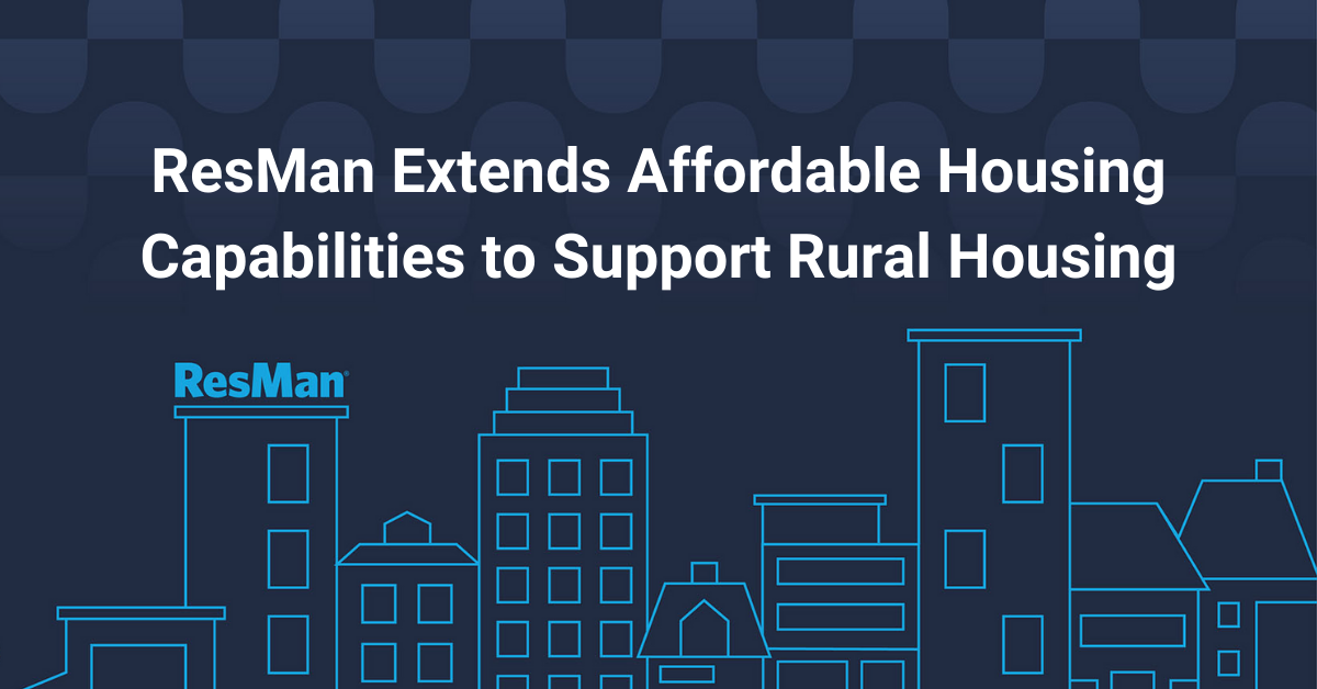 ResMan Extends Affordable Housing Capabilities to Support Rural Housing
